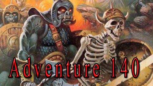 Adventure 140 – Undead!