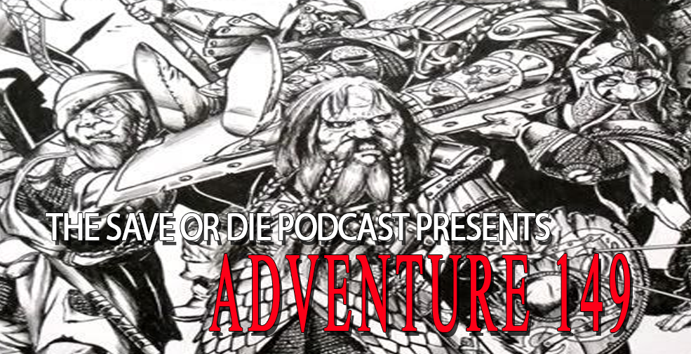 Adventure 149 – Class Act Dwarves