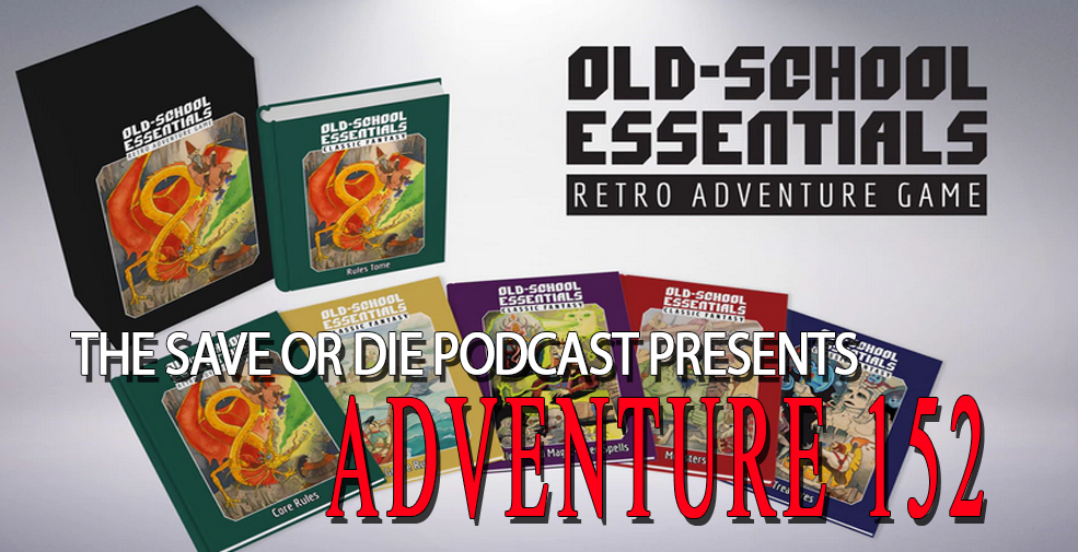 Adventure 152 – Save Vs Old-School Essentials